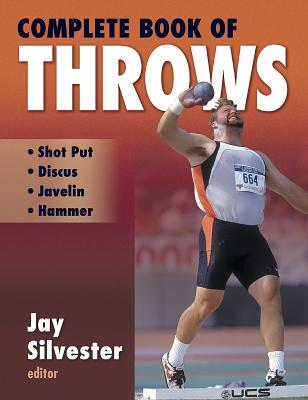 Complete Book of Throws By Silvester, L. Jay (EDT)/ Silvester, Jay (EDT)