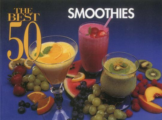 The Best 50 Smoothies By White, Joanna